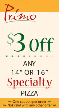 "Coupon - $3 off any 14"" or 16"" Specialty Pizza"